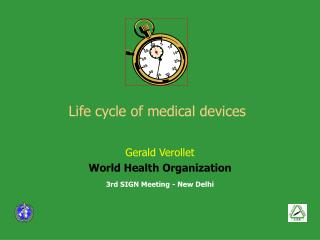 Life cycle of medical devices