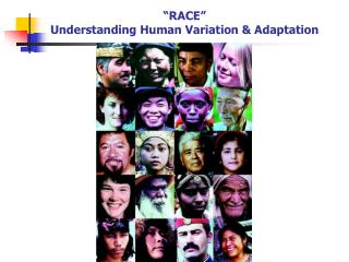 """RACE""   Understanding Human Variation & Adaptation"
