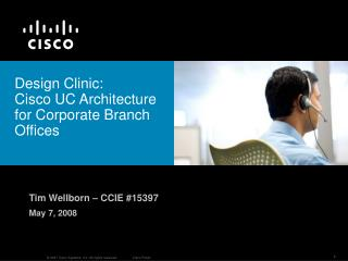 Design Clinic: Cisco UC Architecture for Corporate Branch Offices