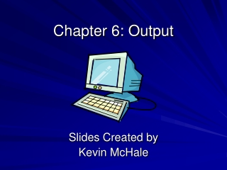 Chapter 6: Output