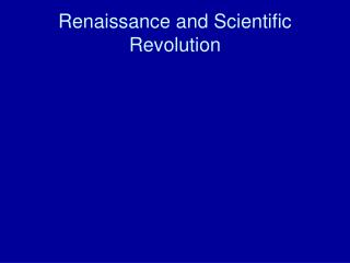 Renaissance and Scientific Revolution