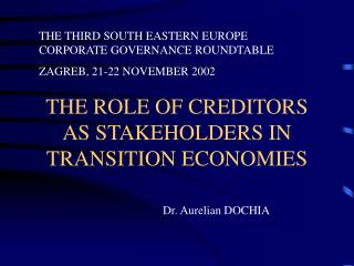 THE ROLE OF CREDITORS AS STAKEHOLDERS IN TRANSITION ECONOMIES