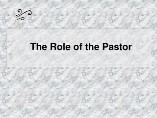 The Role of the Pastor