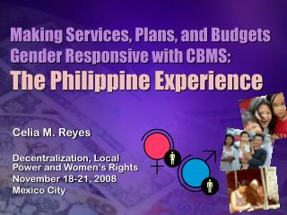 Making Services, Plans, and Budgets Gender Responsive with CBMS: The Philippine Experience