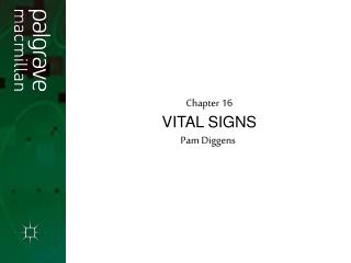 Chapter 16 VITAL SIGNS