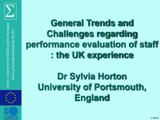 General Trends and Challenges regarding performance evaluation of staff : the UK experience  Dr Sylvia Horton University