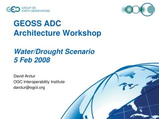 GEOSS ADC  Architecture Workshop Water/Drought Scenario 5 Feb 2008
