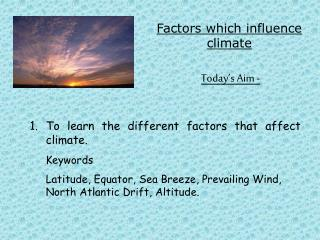 Factors which influence climate