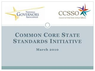 Common Core State Standards Initiative March 2010