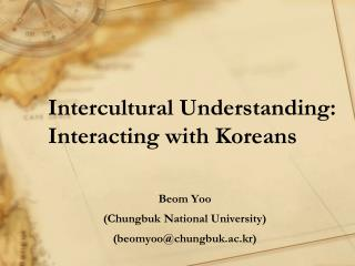Intercultural Understanding:  Interacting with Koreans