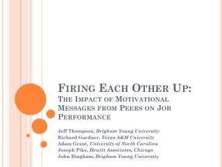Firing Each Other Up:  The Impact of Motivational Messages from Peers on Job Performance
