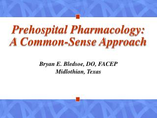 Prehospital Pharmacology: A Common-Sense Approach