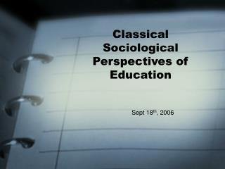 Classical Sociological Perspectives of Education