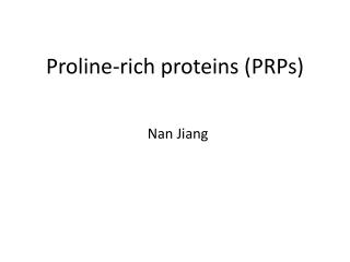 Proline -rich proteins (PRPs)
