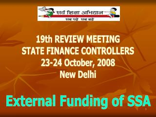 19th REVIEW MEETING STATE FINANCE CONTROLLERS 23-24 October, 2008 New Delhi