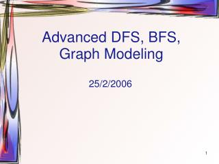 Advanced DFS, BFS, Graph Modeling