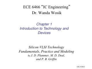 Silicon VLSI Technology Fundamentals, Practice and Modeling by  J. D. Plummer, M. D. Deal,  and P. B. Griffin