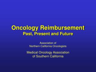 Oncology Reimbursement Past, Present and Future