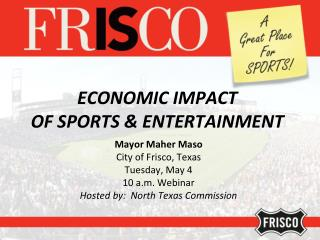 ECONOMIC IMPACT  OF SPORTS & ENTERTAINMENT