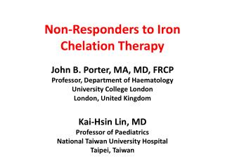 Non-Responders to Iron Chelation Therapy