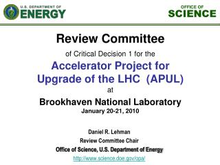 Daniel R. Lehman Review Committee Chair  Office of Science, U.S. Department of Energy science.doe