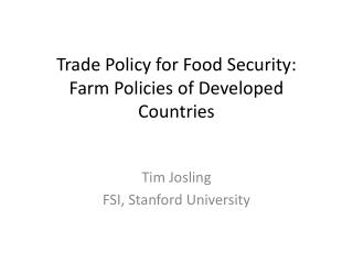 Trade Policy for Food Security:  Farm Policies of Developed Countries