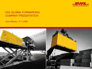 DHL GLOBAL FORWARDING COMPANY PRESENTATION