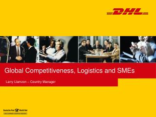 Global Competitiveness, Logistics and SMEs