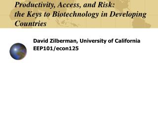 Productivity, Access, and Risk: the Keys to Biotechnology in Developing Countries