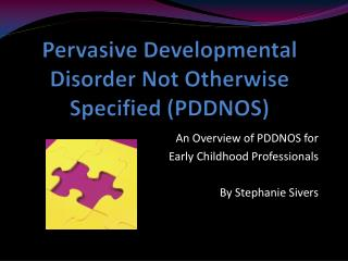 Pervasive Developmental Disorder Not Otherwise Specified (PDDNOS)