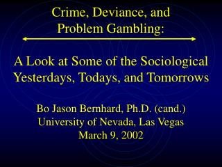 Crime, Deviance, and  Problem Gambling
