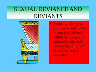 SEXUAL DEVIANCE AND DEVIANTS