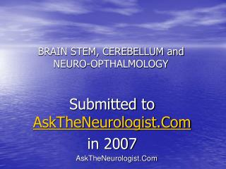 BRAIN STEM, CEREBELLUM and NEURO-OPTHALMOLOGY