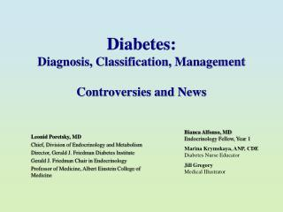 Diabetes: Diagnosis, Classification, Management  Controversies and News
