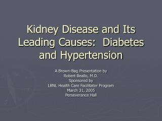 Kidney Disease and Its Leading Causes:  Diabetes and Hypertension