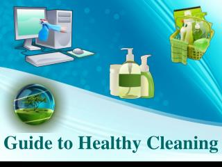Guide to Healthy Cleaning