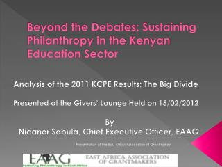 Beyond the Debates: Analysis of 2011 KCPE Results