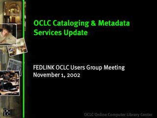 OCLC Cataloging & Metadata Services Update