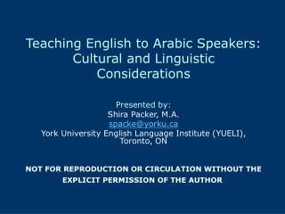 Teaching English to Arabic Speakers:  Cultural and Linguistic  Considerations