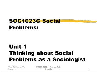 SOC1023G Social Problems: Unit 1 Thinking about Social Problems as a Sociologist