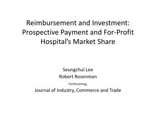 Reimbursement and Investment: Prospective Payment and For-Profit Hospital's Market Share