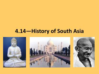 4.14—History of South Asia
