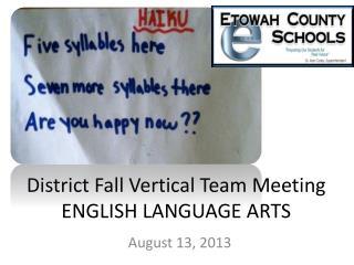 District Fall Vertical Team Meeting ENGLISH LANGUAGE ARTS
