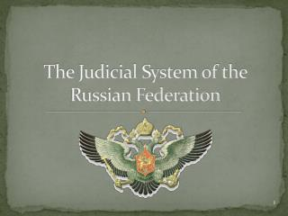 The Judicial System of the Russian Federation