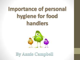 Importance of personal hygiene for food handlers