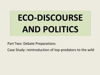 ECO-DISCOURSE  AND POLITICS