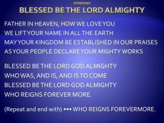 OFFERTORY BLESSED BE THE LORD ALMIGHTY