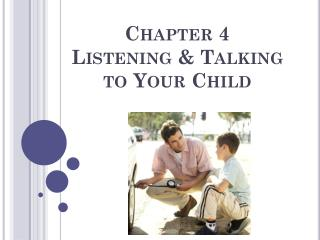 Chapter 4 Listening & Talking to Your Child