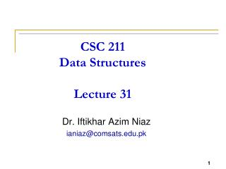 CSC 211 Data Structures Lecture 31