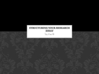 Structuring your Research Essay